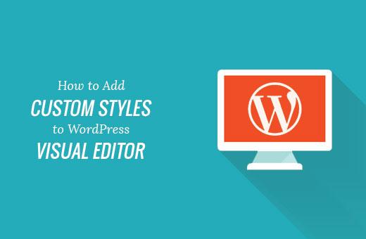 Adding custom styles in WordPress visual editor