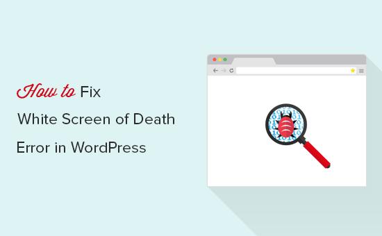 Fixing WordPress white screen of death error