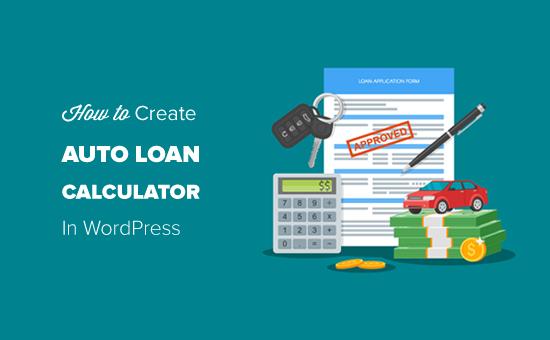 Creating Auto Loan Car Payment Calculator in WordPress
