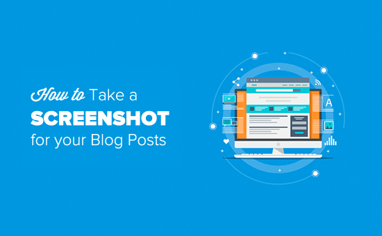 How to Take a Screenshot for Your Blog Posts