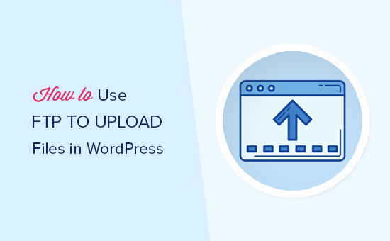 Using FTP to upload files in WordPress